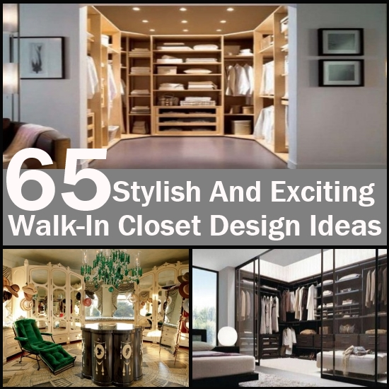Closets Design Ideas stylish and exciting walk in closet design ideas Walk
